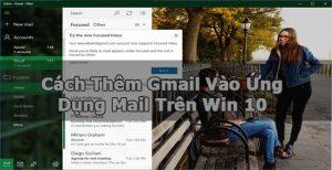 Cách thên tài khoản Gmail vào ứng dụng Mail trên Win 10