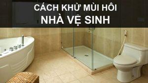 cách khử mùi nhà vệ sinh