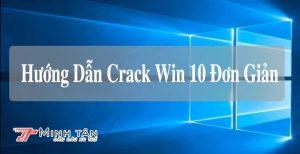 Hướng dẫn cách crack win 10 vĩnh viễn đơn giản mà ai cũng làm được