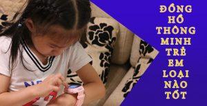 cách chọn đồng hồ định vị thông minh trẻ em