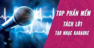 Phần mềm tách lời bài hát Karaoke