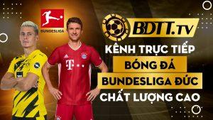 BDTT.tv kênh trực tiếp bóng đá Bundesliga Đức chất lượng cao