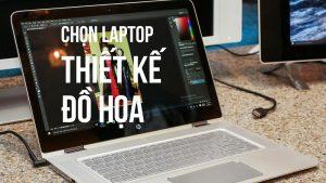 Cách chọn laptop windows chuyên đồ họa